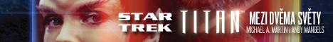 Star Trek Titan - Mezi dv�ma sv�ty